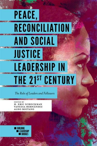 Peace, Reconciliation and Social Justice Leadership in the 21st Century